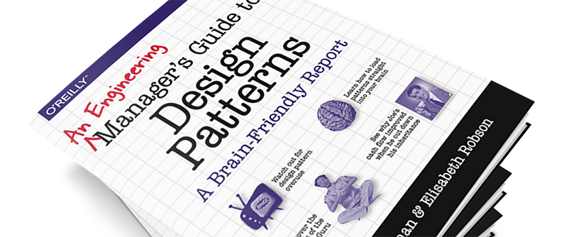 We've teamed up with O'Reilly to develop a Manager's Guide to Design Patterns
